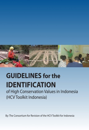 Guidelines for the identification of High Conservation Values in Indonesia (HCV Toolkit Indonesia)